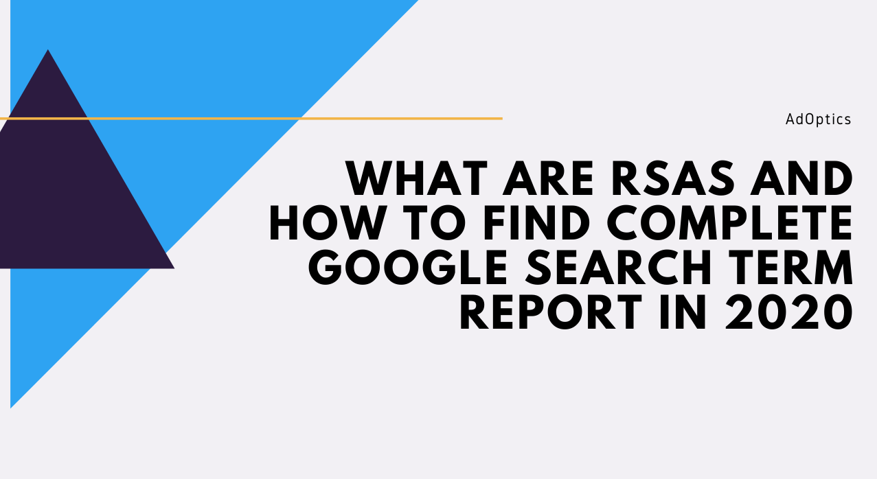What are RSAs And How to Find Complete Google Search Term Report